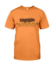 Lives splatter nobody cares about your protests Premium Fit Mens Tee thumbnail