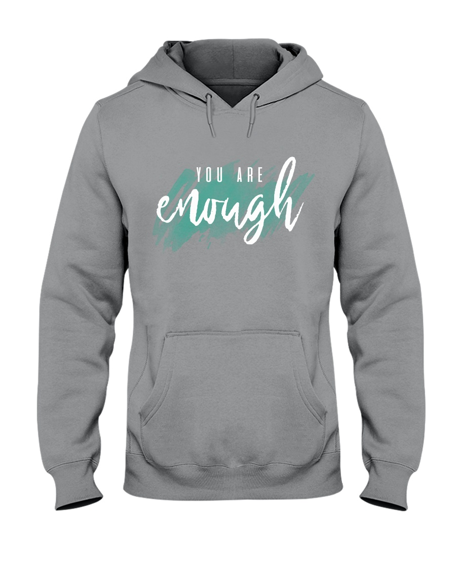 You Are Enough Hooded Sweatshirt