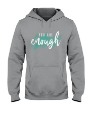 You Are Enough Hooded Sweatshirt front
