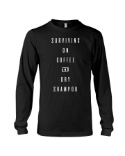 Surviving on Coffee and Dry Shampoo Long Sleeve Tee thumbnail