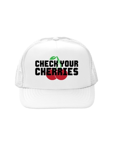 Check Your Cherries - Trucker Hat