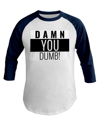 Damn You Dumb Shirts