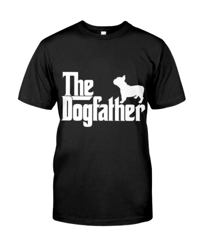 MENS FRENCH BULLDOG FATHER DAD SHIRT THE DOGFATHER