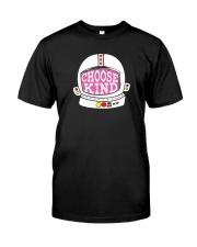 Choose Kind Shirt Classic T-Shirt thumbnail
