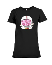 Choose Kind Shirt Premium Fit Ladies Tee thumbnail
