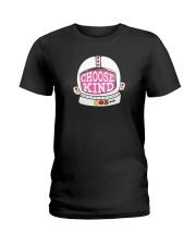 Choose Kind Shirt Ladies T-Shirt front