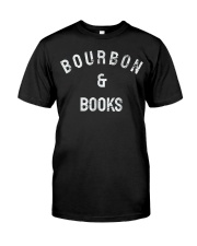 bourbon and books shirt Bou Classic T-Shirt front