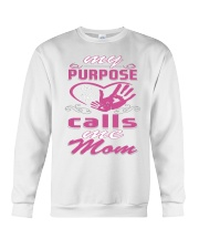 MY PURPOSE CALL ME MOM -  MOTHERs DAY Crewneck Sweatshirt thumbnail