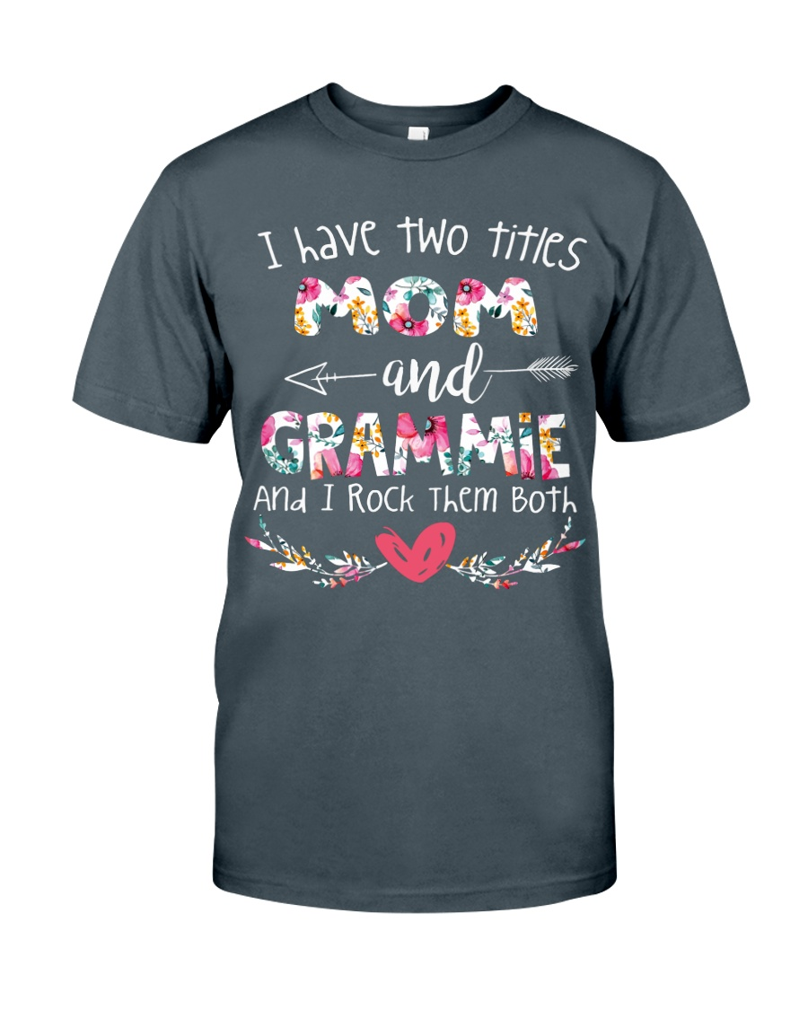 I have two titles mom and grammie and i rock them  Classic T-Shirt