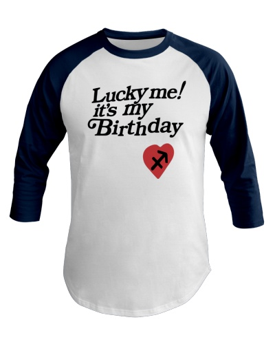 Lucky Me Its My Birthday shirt