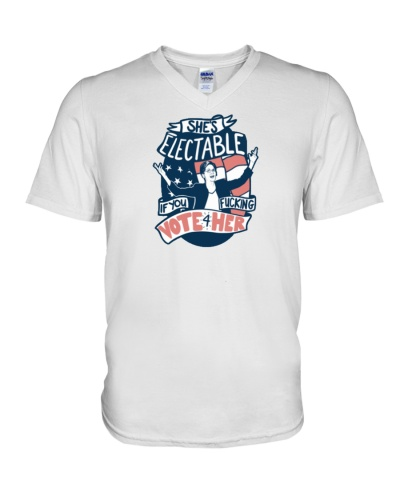 Shes Electable If You Fucking Vote For Her shirt