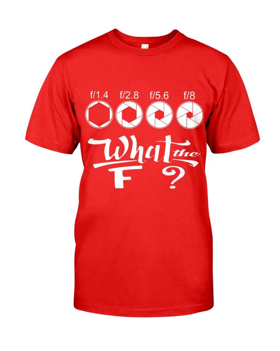 WHAT THE F Classic T-Shirt