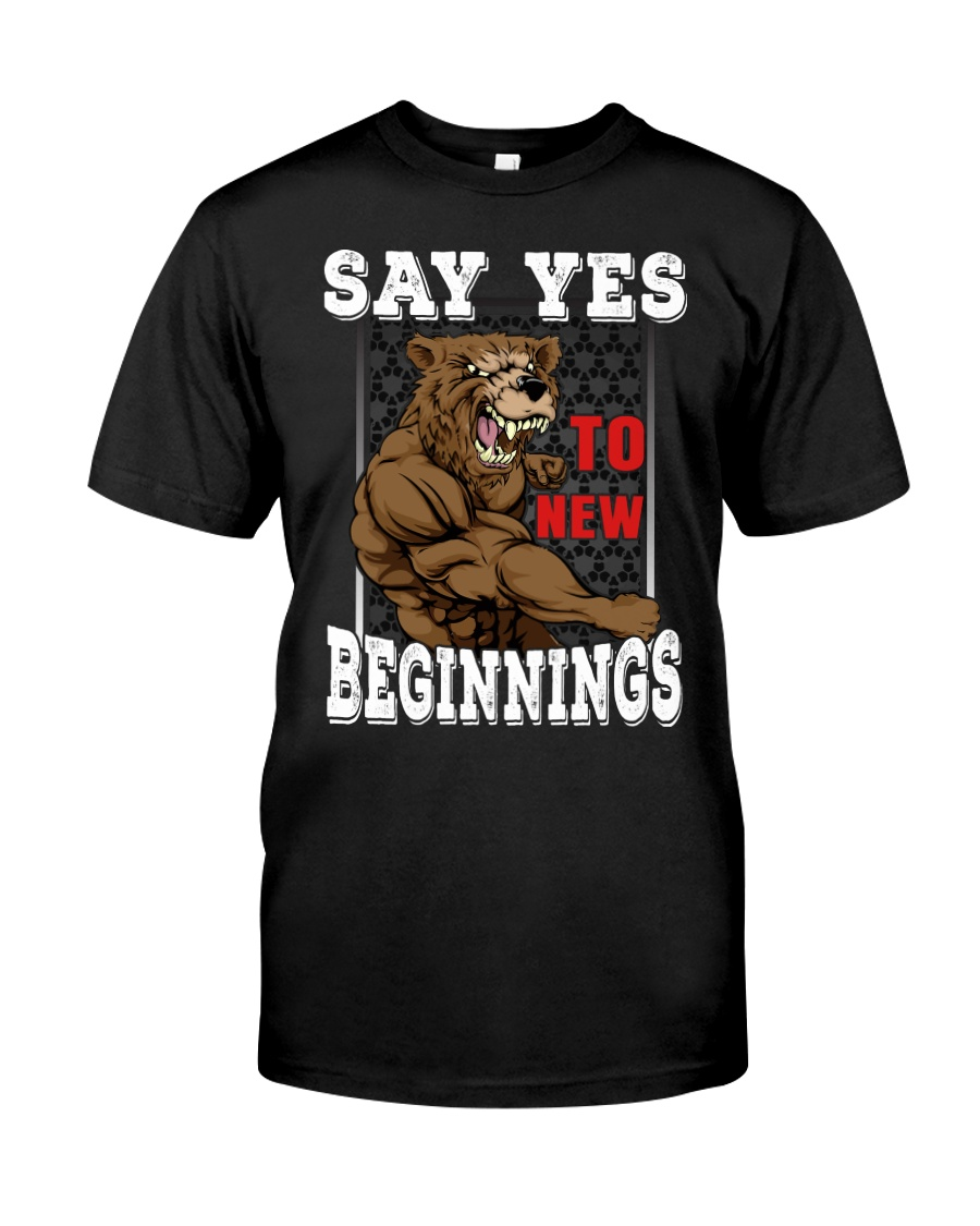 Say Yes To New Beginnings Classic T-Shirt