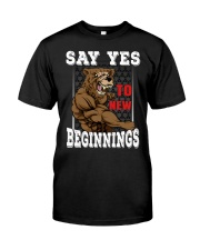Say Yes To New Beginnings Classic T-Shirt front