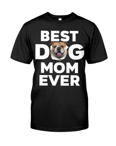 English Bulldog-Best Dog Mom Ever