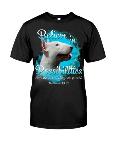 Bull Terrier-Believe In Possibilities