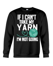 Yarn If I Can't Take My Yarn I'm Not Going Crewneck Sweatshirt thumbnail