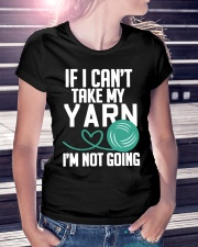Yarn If I Can't Take My Yarn I'm Not Going Premium Fit Ladies Tee lifestyle-women-crewneck-front-7