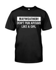 Mayweather - Don't run around like a girl Classic T-Shirt thumbnail