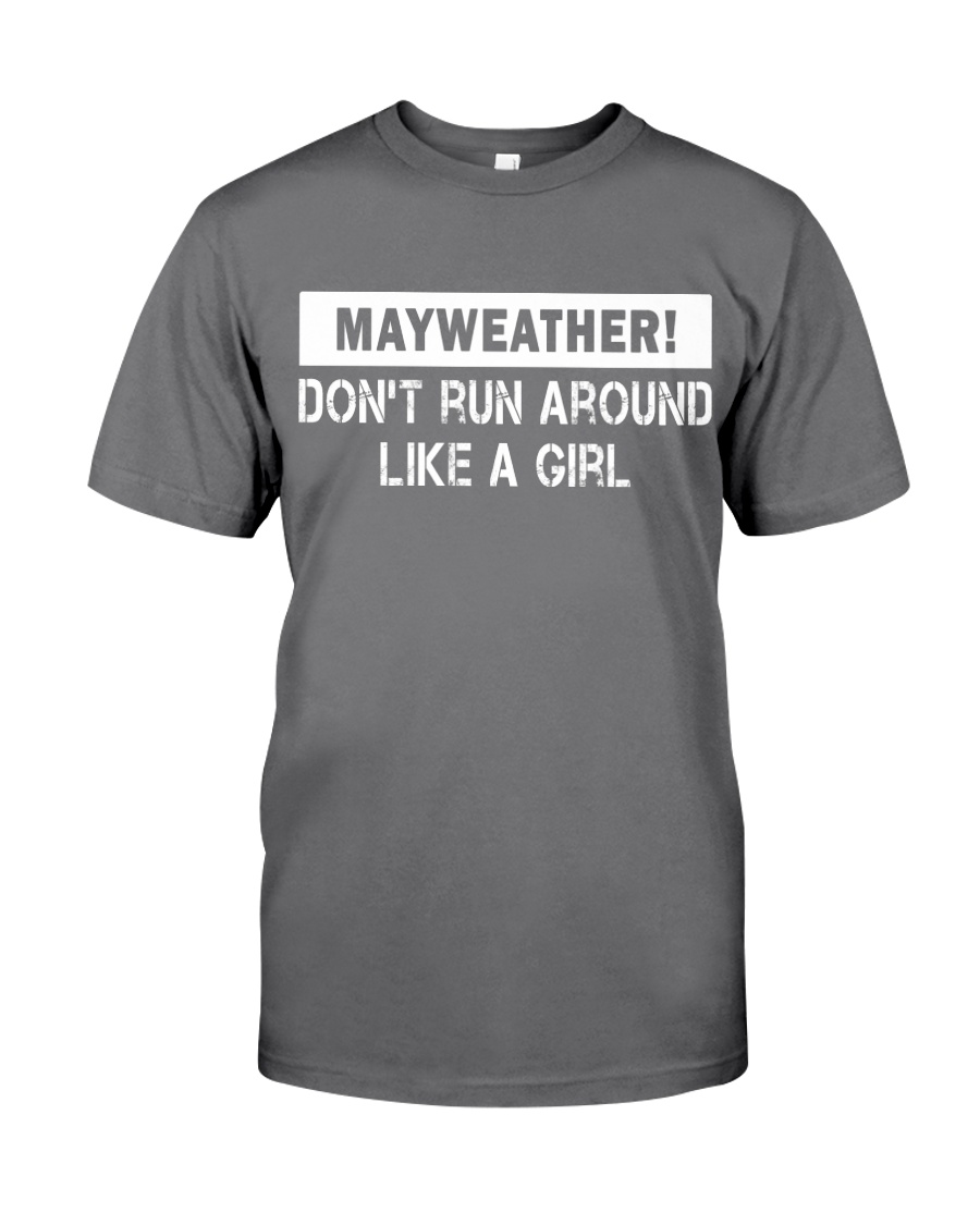 Mayweather - Don't run around like a girl Premium Fit Mens Tee