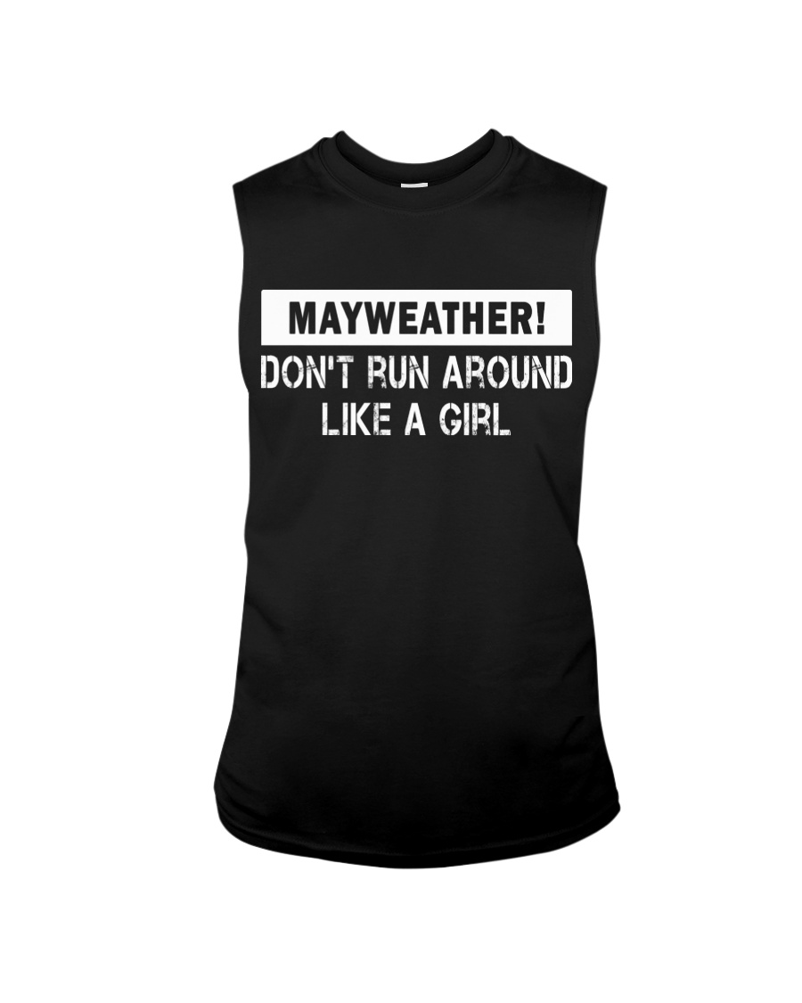 Mayweather - Don't run around like a girl Sleeveless Tee