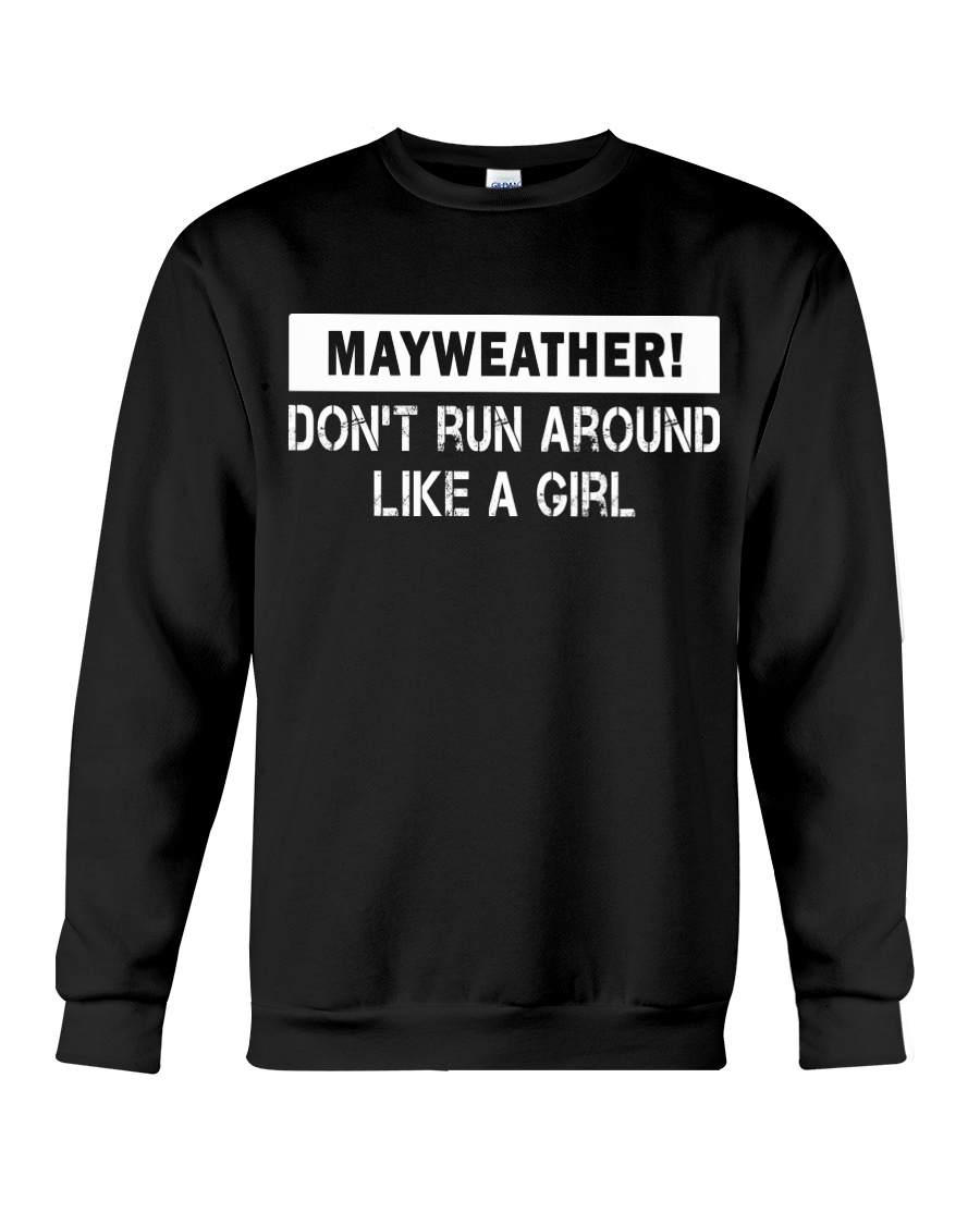 Mayweather - Don't run around like a girl Crewneck Sweatshirt