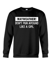 Mayweather - Don't run around like a girl Crewneck Sweatshirt tile
