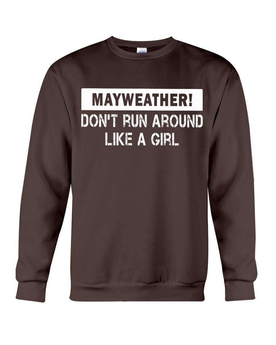 Mayweather - Don't run around like a girl Crewneck Sweatshirt