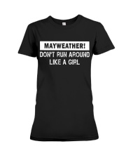 Mayweather - Don't run around like a girl Premium Fit Ladies Tee thumbnail