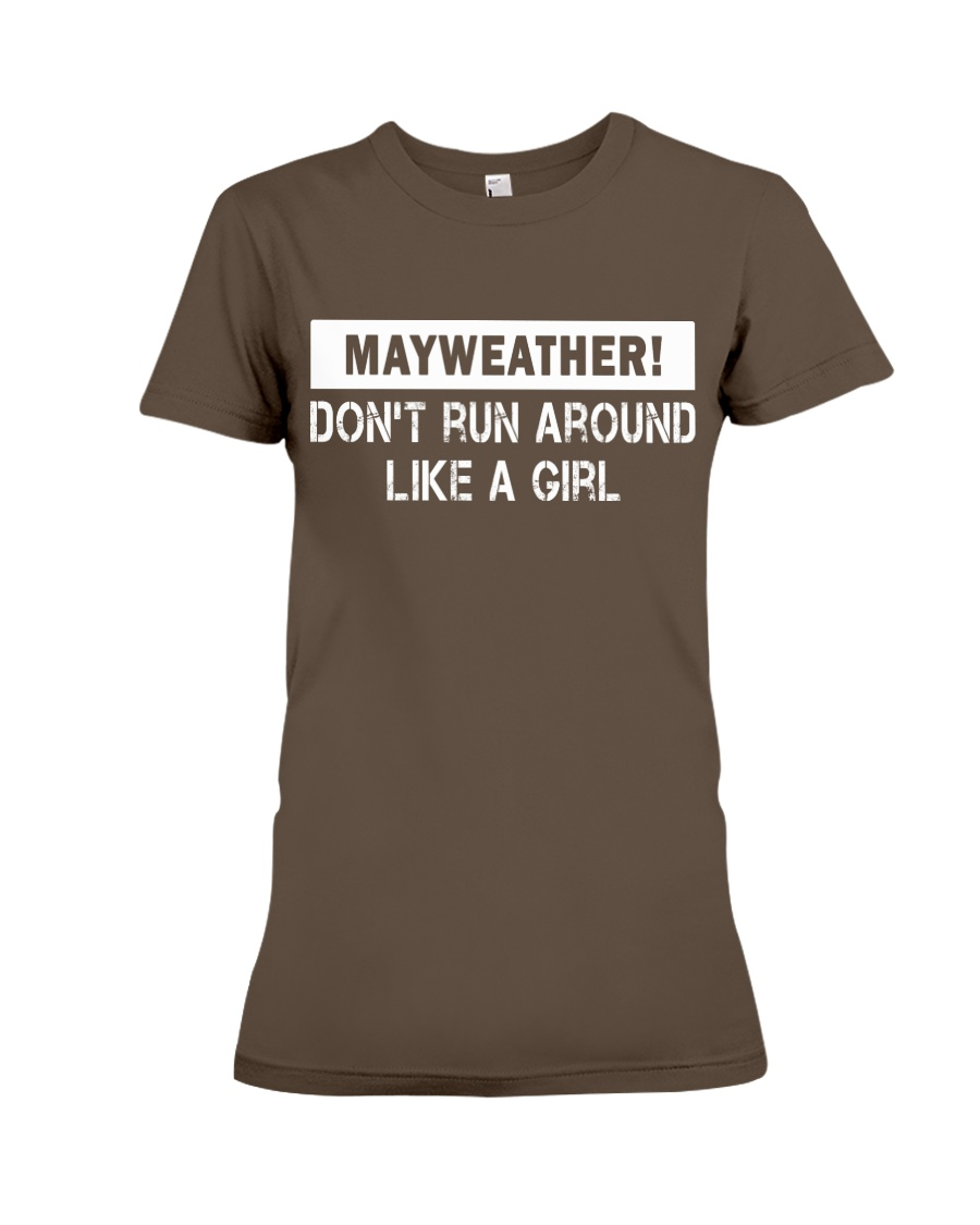 Mayweather - Don't run around like a girl Premium Fit Ladies Tee