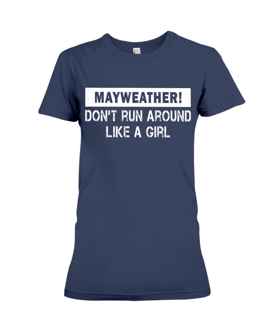 Mayweather - Don't run around like a girl Premium Fit Ladies Tee