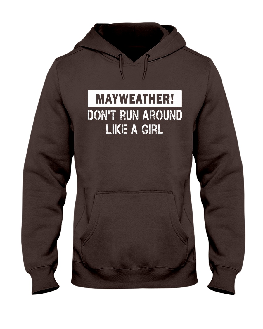 Mayweather - Don't run around like a girl Hooded Sweatshirt