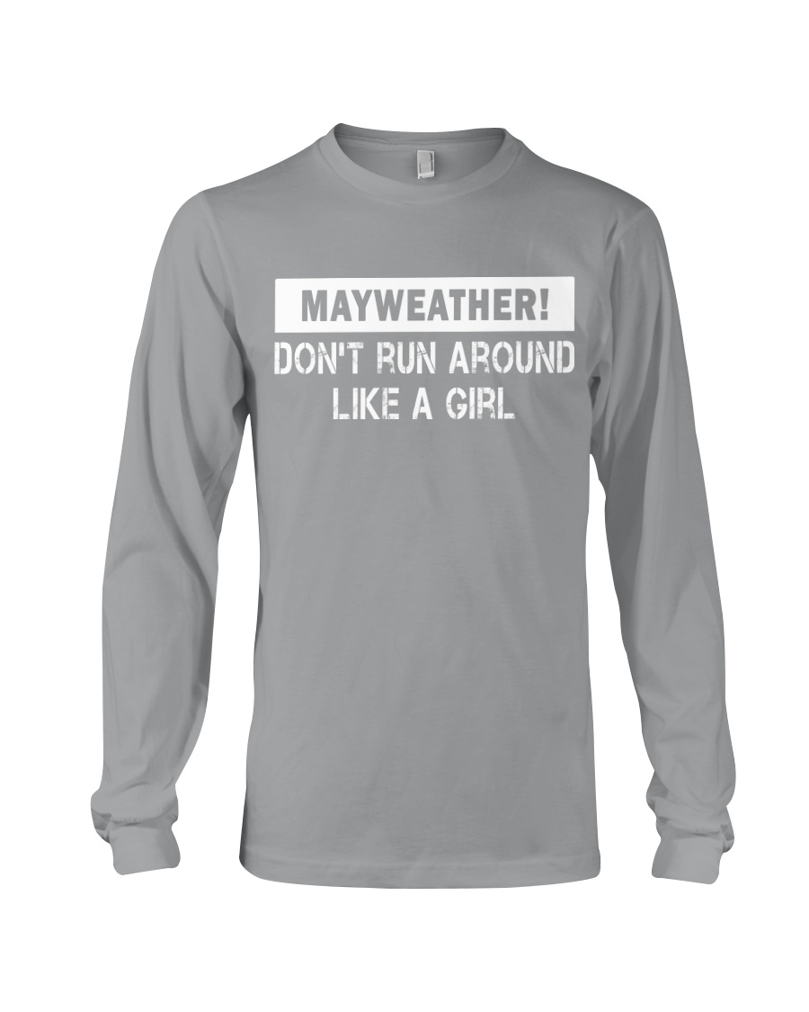 Mayweather - Don't run around like a girl Long Sleeve Tee