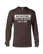 Mayweather - Don't run around like a girl Long Sleeve Tee front