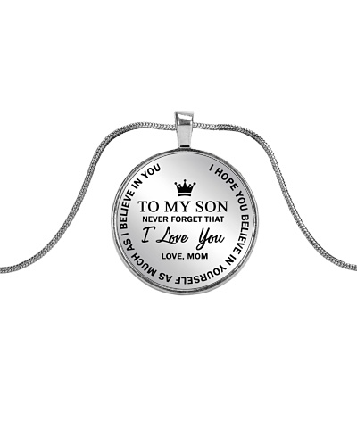 To My Son Never Forget That I Love You