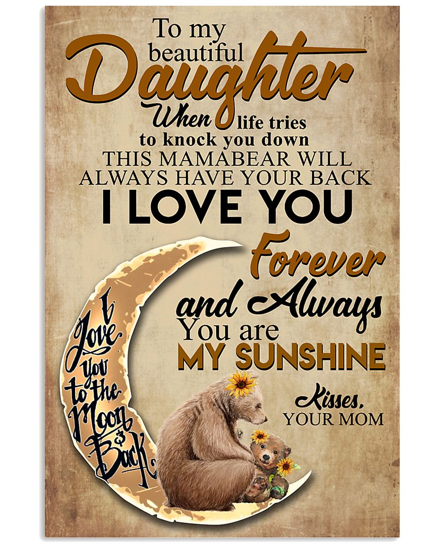 To My Beautiful Daughter When Life Tries To Knock  11x17 Poster