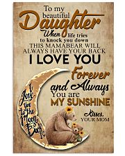 To My Beautiful Daughter When Life Tries To Knock  11x17 Poster front