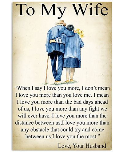 To My Wife When I Say I Love You More