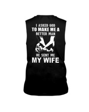 I Asked God To Make Me A Better Man My Wife Sleeveless Tee thumbnail