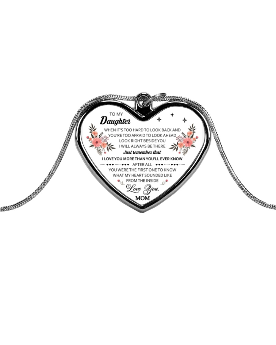 To My Daughter When It's Too Hard To Look Back Metallic Heart Necklace