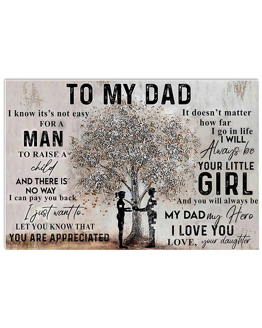 To My Dad I Know It's Not Easy For A Man 24x16 Poster