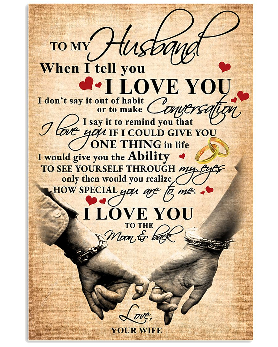 To My Husband When I Tell You I Love You 11x17 Poster