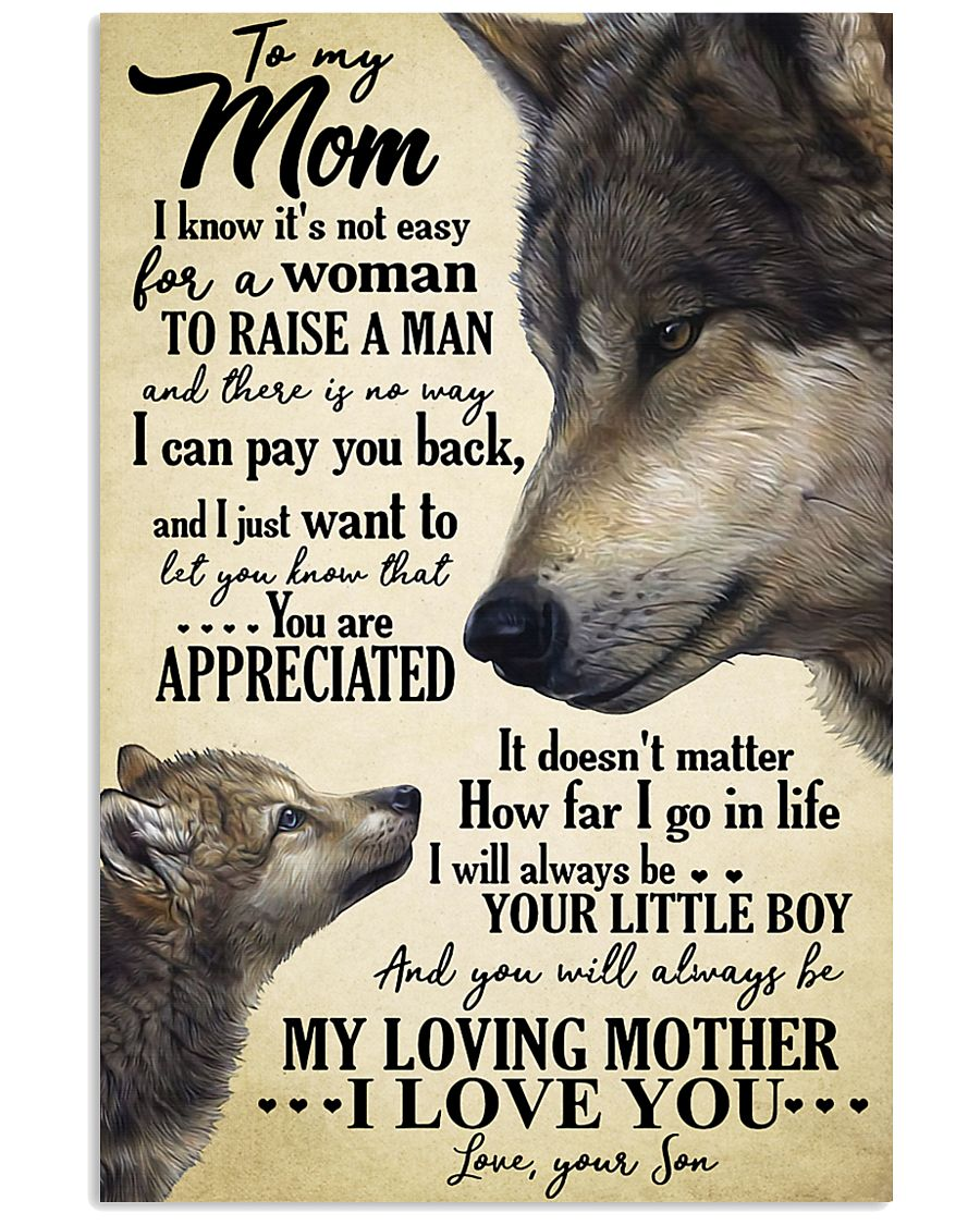 To My Mom I Know Its Not Easy Gor A Woman 11x17 Poster