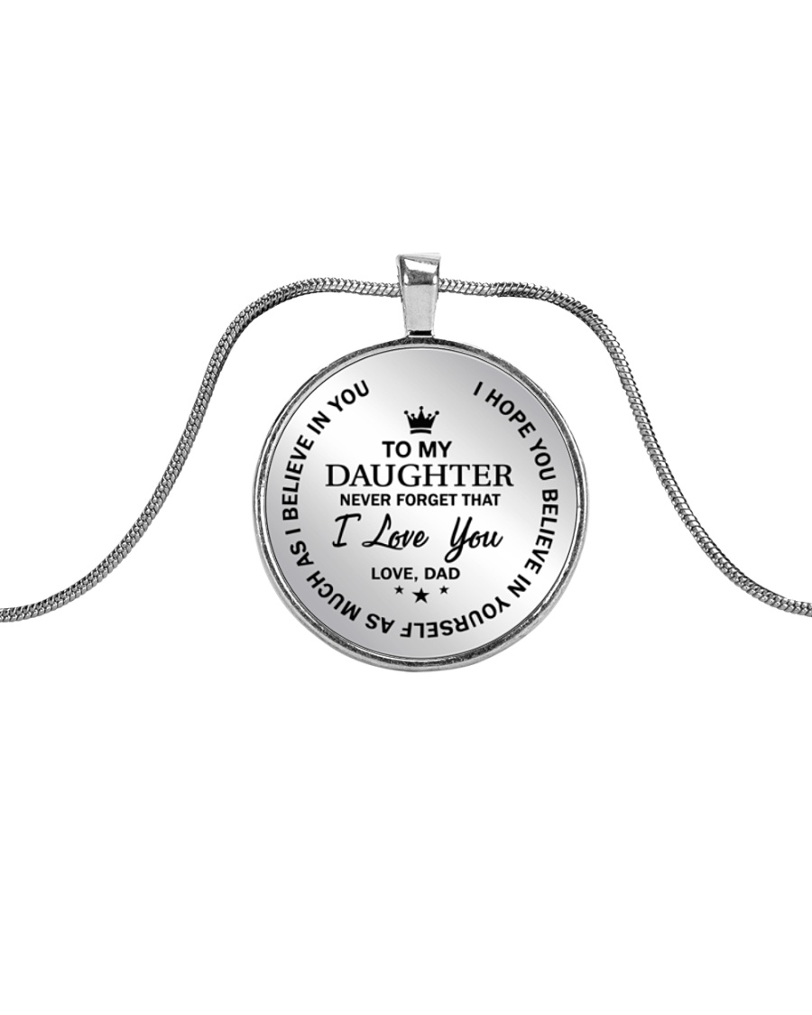 To My Daughter Never Forget That I Love You Metallic Circle Necklace