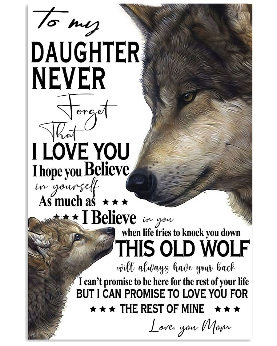 To My Daughter Never Forget That I Love You 11x17 Poster