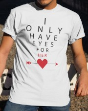I Only Have Eyes for Her Classic T-Shirt apparel-classic-tshirt-lifestyle-28