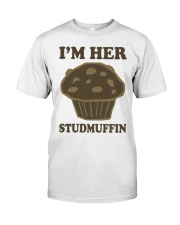 Im her studmuffin Classic T-Shirt front