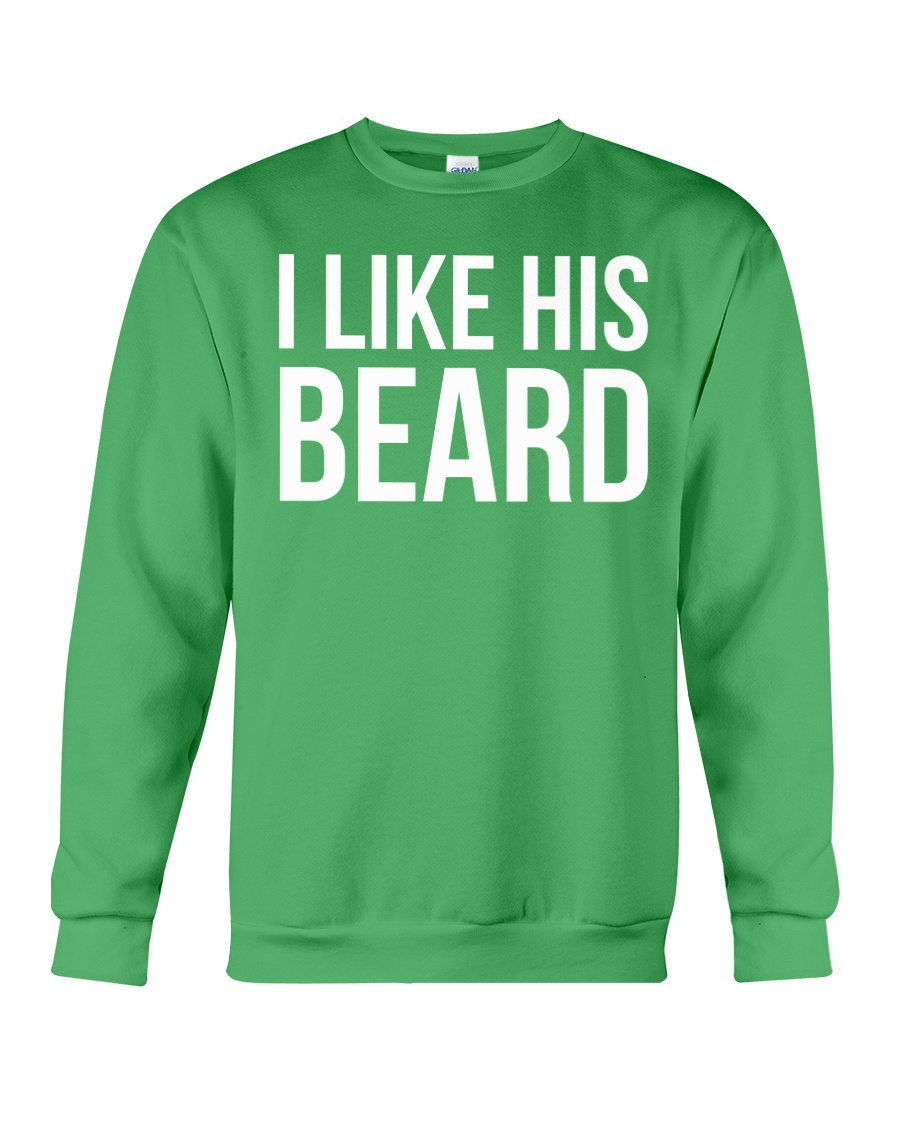I like his beard Crewneck Sweatshirt