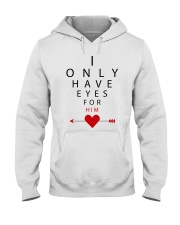 I Only Have Eyes For Him Hooded Sweatshirt thumbnail