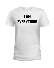 I am everything Ladies T-Shirt front